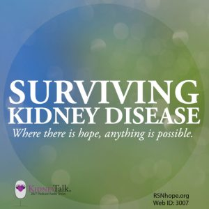 Surviving Kidney Disease Podcast on RSN Hope